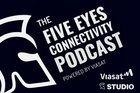 Podcast: Five Eyes Connectivity Episode 1 - SATCOM