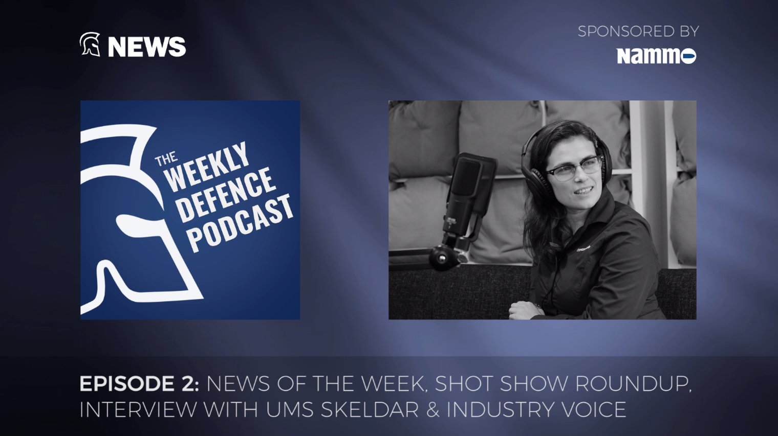 The Weekly Defence Podcast - Episode 2 - DN - Defence Notes
